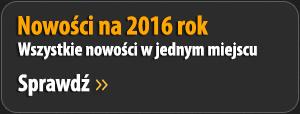 Nowości na 2016 rok